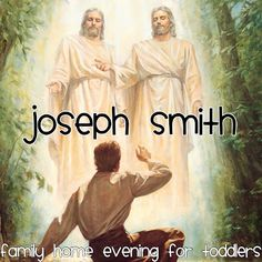 Family Home Evening lesson for toddlers.: Joseph Smith Saw Heavenly Father & Jesus Christ.