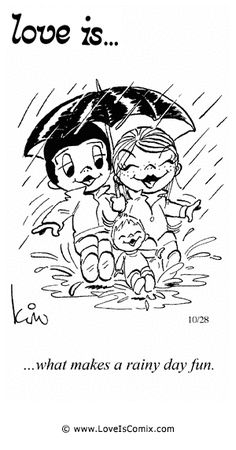 Love is. Number one website for Love Is. Funny Love is. pictures and love quotes. Love is. comic strips created by Kim Casali, conceived by and drawn by Bill Asprey. Everyday with a new Love Is. Love Is Cartoon, Love Is Comic, Rainy Day Fun, Rainy Days, What Is Love, My Love, Lovers Quotes, Quotes Quotes, Love Days