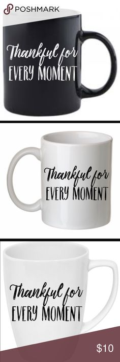 """Thankful for every moment coffee mug """"Thankful for every moment""""  You will receive a 14 oz white coffee cup with the design pictured above. My designs are made with high quality adhesive vinyl.  Available in black and white  Care instructions: -Hand-washable only -Please do not put the mug in the dishwasher. Other"""