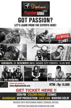 Passion Ville Surabaya, 21 Desember 2013 At Grand City Convex 15.00 till drop  Guest Star : - Musikimia - Kikan - Ari Lasso  http://eventsurabaya.net/passion-ville/