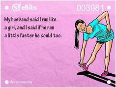 We run like girls!