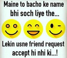 Hehehe But mery sath asa Nahi Hota