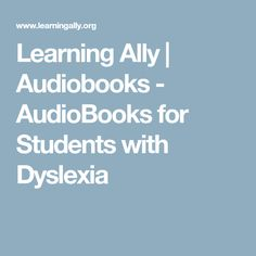 Learning Ally | Audiobooks - AudioBooks for Students with Dyslexia