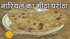 Sweet Coconut Paratha Recipe