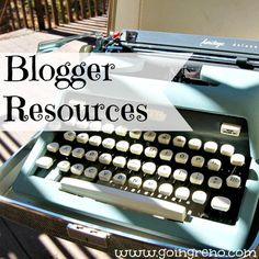 Blogger resources that have helped me--from one blogger to another.