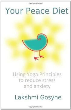 nice Your Peace Diet: Using Yoga Principles to reduce stress and anxiety  #Anxiety #Diet #Peace #Principles #Reduce #Stress. #Using #Yoga
