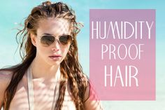 Best Hair Styling for Hot and Humid Weather