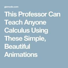 This Professor Can Teach Anyone Calculus Using These Simple, Beautiful Animations - Trend Destructive Quotes 2019 Math For Kids, Fun Math, Maths, Math Class, Math Skills, Math Lessons, Math Tips, Mental Calculation, Ap Calculus