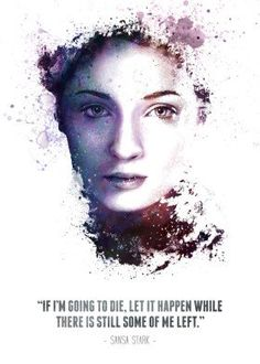 sansa stark got game thrones tv show hbo legend legendary legends iconic icon swav cembrzynski collection quote splatter texture water color going kill me