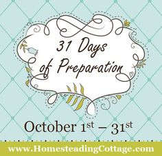 The Homesteading Cottage: 31 Days of Preparation Challenge