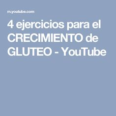 4 ejercicios para el CRECIMIENTO de GLUTEO - YouTube