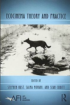 Ecocinema Theory and Practice (AFI Film Readers)