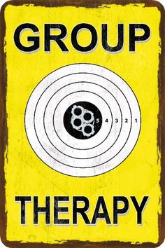 Funny Gun Sign- Group Therapy - Humorous - Metal or Plastic