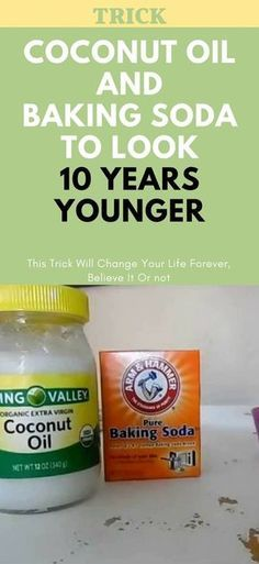 This Is How To Use Coconut Oil And Baking Soda To Look 10 Years Younger!! !!!