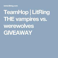 TeamHop | LitRing THE vampires vs. werewolves GIVEAWAY