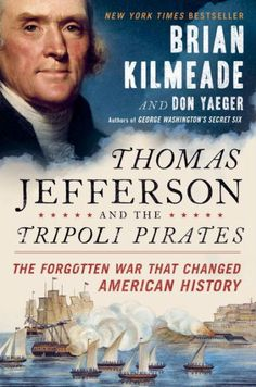 """Another blockbuster! Thomas Jefferson and the Tripoli Pirates reads like an edge-of-your-seat, page-turning thriller. You will love this book and..."