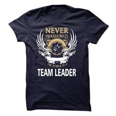 I Am A ๏ Team LeaderIf you are A Team Leader. This shirt is a MUST HAVEI Am A Team Leader