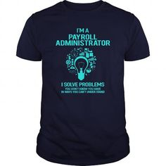 AWESOME TEE FOR PAYROLL ADMINISTRATOR T-SHIRTS, HOODIES (22.99$ ==► Shopping Now) #awesome #tee #for #payroll #administrator #SunfrogTshirts #Sunfrogshirts #shirts #tshirt #hoodie #tee #sweatshirt #fashion #style