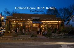 Holland House in East Nashville – Delicious Food, Smart Old Timey Cocktails. We heart.