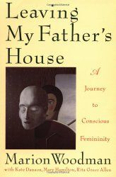 Leaving My Father's House:  A Journey to Conscious Femininity