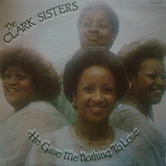 The very first Clark Sisters album that I bought with my own money at Reid Records in Berkeley, CA.