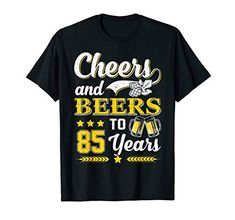 Cheers and Beers to 85 Years Shirt for Men Birthday Gag Gifts, Birthday Book, Birthday Gift Baskets, Birthday Gift For Him, Birthday Shirts, 85th Birthday, Birthday Ideas, Gag Gifts For Men, Personalized Gifts For Men