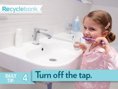 Make sure you (and your kids) turn off the water when brushing your teeth.