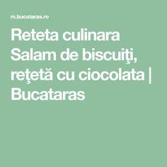 Reteta culinara Salam de biscuiţi, reţetă cu ciocolata | Bucataras