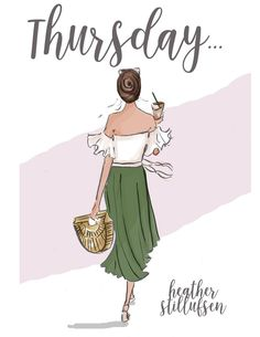 rose hill designs by heather stillufsen Thursday Quotes, Its Friday Quotes, Happy Thursday, Happy Friday, Thursday Motivation, Thursday Morning, Fashion Quotes, Fashion Art, Fashion Styles