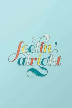 Feelin & # Alright printable art typography colorful fun - // Just My Type // - Typography - - Design Typography, Creative Typography, Typography Quotes, Typography Letters, Typography Poster, Summer Typography, Art Quotes, Typographie Logo, Typographie Inspiration
