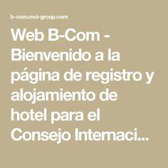 Web B-Com - Bienvenido a la página de registro y alojamiento de hotel para el Consejo Internacional de Enfermeras 2017