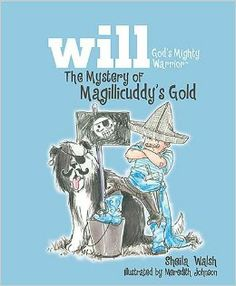 The Mystery of Magillicuddy's Gold (Will, God's Mighty Warrior): Sheila Walsh: 9781400310289: Amazon.com: Books
