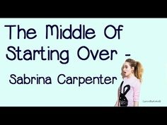 The Middle Of Starting Over By Sabrina Carpenter With Lyrics Original Audio (No Pitch) Comment Any Song Suggestions Below I Do Not Own This Song ------------. All Songs, Best Songs, Song Suggestions, Starting Over, Sabrina Carpenter, The Middle, My Character, Good Music, Feel Good