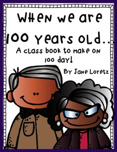 When We are 100 years old... (a class book to make) from Seejaneteachmultiage on TeachersNotebook.com -  (9 pages)  - FREE and FUN! A class book to make with your students on 100 day!