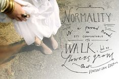 Monday Quote: Normality Is A Paved Road
