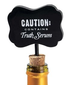 'Truth Serum' Wine Sign