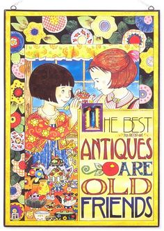 The Best Antiques Are Old Friends-Mary Engelbreit