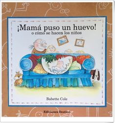 Mummy Laid An Egg! (Red Fox Picture Books) by Babette Cole. Red Fox Pictures, Egg Pictures, Best Children Books, Childrens Books, Book Club List, Good Books, My Books, Birds And The Bees, Funny Illustration