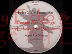 Good old Eighties music! People Are Strange by Echo & The Bunnymen