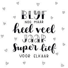 handwriting tip tips Words Quotes, Love Quotes, Qoutes, Happy Wedding Day, Hand Lettering Fonts, Dutch Quotes, Engagement Cards, Wedding Quotes, Handwriting