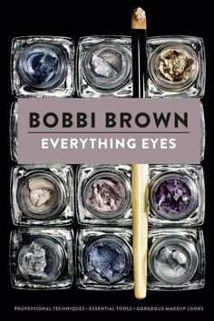 The best beauty tricks we learned from Bobbi Brown's new book, Everything Eyes.
