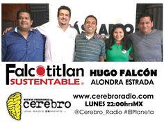 """Falcotitlan SUSTENTABLE®  REPETICIÓN HOY LUNES 22:00hrsMX  http://www.cerebroradio.com/ #ElPlaneta @Cerebro_Radio #FalcotitlanSUSTENTABLE  INVITADOS:  LIC. JOSÉ MANUEL ARMENTA PEREDO ABOGADO, ESCRITOR Y PROMOTOR CINEMATOGRÁFICO  PROFR. AURELIANO SÁNCHEZ ROMÁN MIEMBRO DE LA ASOCIACIÓN CIVIL DE ASTRONOMÍA """"ALDEBARÁN""""  DR. DAVID YAURIMA PARRA DIRECTOR MEDICLOWN EN FUERZAS ARMADAS CLOWN   TEMA: TRATAMIENTO DEL AGUA PARA CONSUMO HUMANO"""