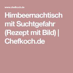 Himbeernachtisch mit Suchtgefahr (Rezept mit Bild) | Chefkoch.de