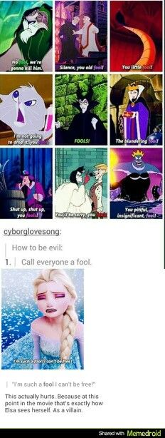 "It's not a Disney villain if there r no "" fools"". I swear almost ALL the Disney villains say that word! AND Elsa was originally gonna be the villain. So if u wanna be a villain call everyone a fool! Disney Pixar, Walt Disney, Disney Villains, Disney Animation, Disney And Dreamworks, Disney Magic, Evil Disney, Disney Princesses, Funny Disney Memes"