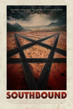 Southbound (2015)  Five interlocking tales of terror follow the fates of a group of weary travellers who confront their worst nightmares - and darkest secrets - over one long night on a desolate stretch of desert highway.