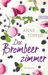 Barbaras Paradies: Neuerscheinungen im März 2017 #2 Das Brombeerzimmer von Anne Töpfer und noch mehr Buch-Neuheiten im März findet ihr auf meinem Blog!