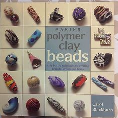 Making Polymer Clay Beads Paperback  Carol Blackburn 127 pages