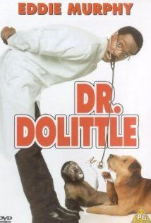 Dr. Dolittle:  A Doctor finds out that he can understand what animals are saying. And the animals find out that he understands.  (1998)