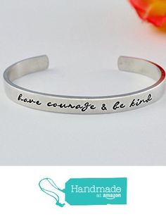 7ba1bc9db272 have courage  amp  be kind - Hand Stamped Aluminum