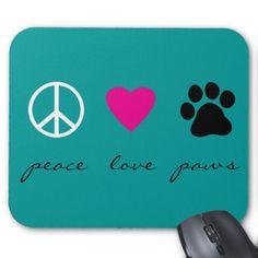 Peace Love Paws Mousepad.  Hot pink heart. => http://www.zazzle.com/peace_love_paws_mousepad-144072280848887271?CMPN=addthis&lang=en&rf=238590879371532555&tc=pinHDOZPPeaceLovePawsMousepad